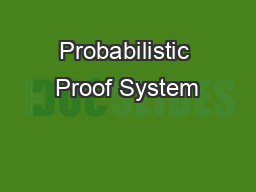 Probabilistic Proof System