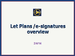 Let  Plans  /e-signatures PowerPoint PPT Presentation