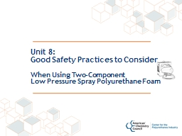 Unit 8: Good Safety Practices to Consider