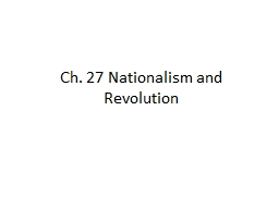 Ch. 27 Nationalism and Revolution