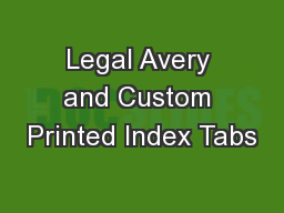 Legal Avery and Custom Printed Index Tabs