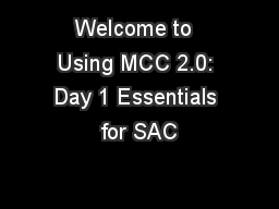 Welcome to  Using MCC 2.0: Day 1 Essentials for SAC