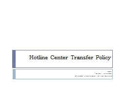 Hotline Center Transfer Policy PowerPoint PPT Presentation