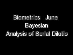 Biometrics   June  Bayesian Analysis of Serial Dilutio