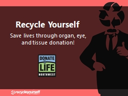 Recycle  Yourself Save lives through organ