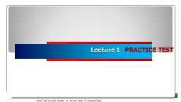 Lecture 1    PRACTICE TEST