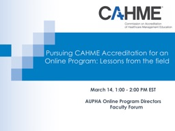 Pursuing CAHME Accreditation for an Online Program: Lessons from the field