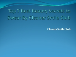 Top 7 Best Beauty Secrets to Swear By Cleaner Smile Club