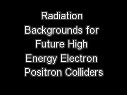 Radiation Backgrounds for Future High Energy Electron Positron Colliders