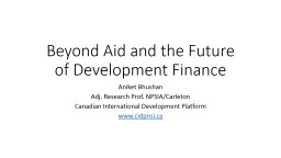 Beyond Aid and the Future of Development Finance