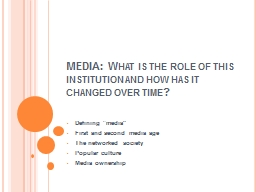 MEDIA: What is the role of this institution and how has it changed over time?