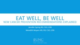 Eat Well, Be well New Cancer Prevention Recommendations Explained