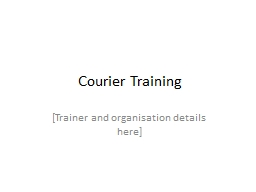 Courier Training [Trainer and organisation details here]