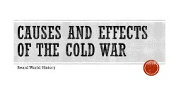 Causes and Effects of the Cold War PowerPoint PPT Presentation