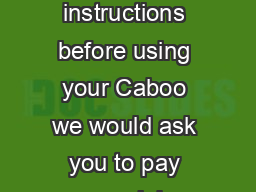 Always carry safely Please take the time to read through all of the instructions before using your Caboo we would ask you to pay special attention to the safety precautions and warnings below these ar