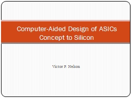 Victor P. Nelson Computer-Aided Design of ASICs