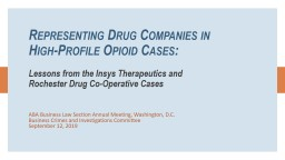 Representing Drug Companies in High-Profile Opioid Cases: