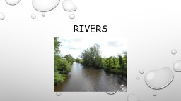 Rivers What do you know about rivers?