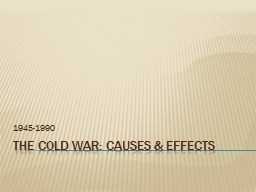 The Cold War: Causes & Effects