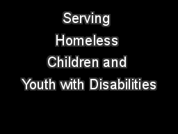 Serving Homeless Children and Youth with Disabilities