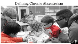 Defining Chronic Absenteeism