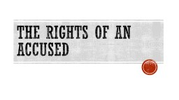 The rights of an accused