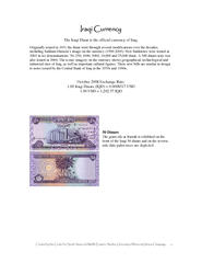 The Iraqi Dinar is the official currency of Iraq