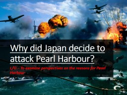 Why did Japan decide to attack Pearl Harbour?