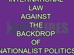 INTERNATIONAL LAW AGAINST THE BACKDROP OF NATIONALIST POLITICS