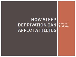 Natalie Svoboda How sleep deprivation can affect athletes
