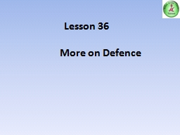 Lesson 36 More on Defence