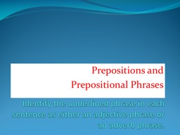 Identify the underlined phrase in each sentence as either an adjective phrase