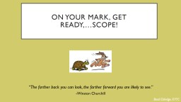 On Your  Mark, Get Ready,…SCOPE!