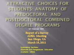 attractive  CHOICES FOR STUDENTS: ANATOMY OF PREDOCTORAL AND POSTDOCTORAL COMBINED DEGREE PROGRAMS