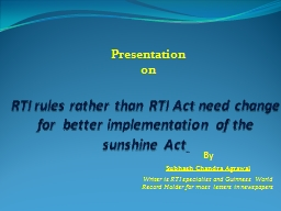 Presentation  on RTI rules rather than RTI Act need change for  better implementation of the