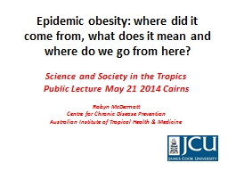 Epidemic obesity: where did it come from, what does it mean and where do we go from here