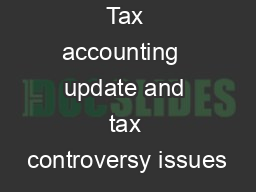 Tax accounting  update and tax controversy issues