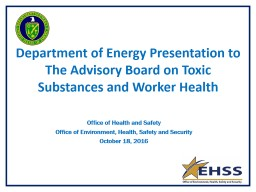 Department of Energy Presentation to The Advisory Board on Toxic Substances and Worker Health
