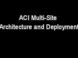 ACI Multi-Site Architecture and Deployment