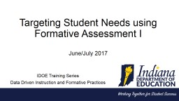 Targeting Student Needs using Formative Assessment I