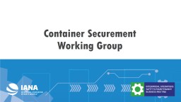Container Securement    Working Group