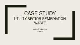 Case Study Utility sector Remediation Waste