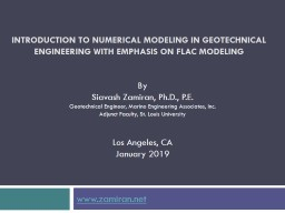 INTRODUCTION TO NUMERICAL MODELING IN GEOTECHNICAL ENGINEERING WITH EMPHASIS ON FLAC MODELING