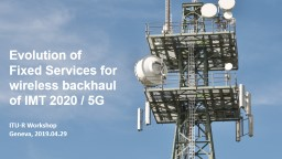 Evolution of  Fixed Services for wireless backhaul