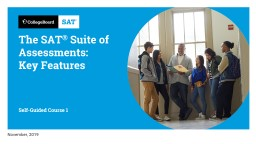 The SAT ®  Suite of Assessments: