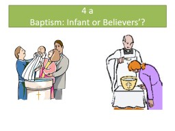 4 a Baptism: Infant or Believers'?