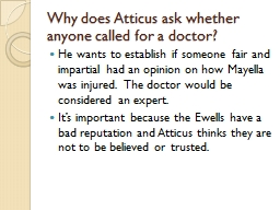 Why does Atticus ask whether anyone called for a doctor?