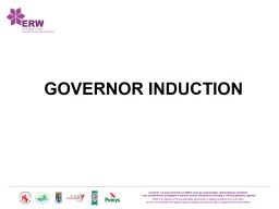 GOVERNOR INDUCTION The aim of this presentation is to