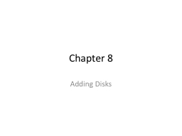 Chapter 8  Adding Disks