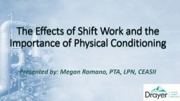 The Effects of Shift Work and the Importance of Physical Conditioning